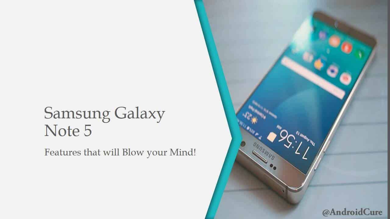 Samsung Galaxy Note 5 Best Features