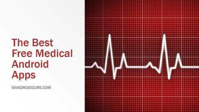 The Best Free Medical Android Apps
