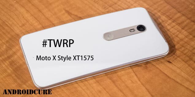 Photo of How to Install Custom Recovery on Moto X Style XT1575