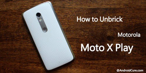 Photo of How to unbrick Moto X Play using Stock Firmware