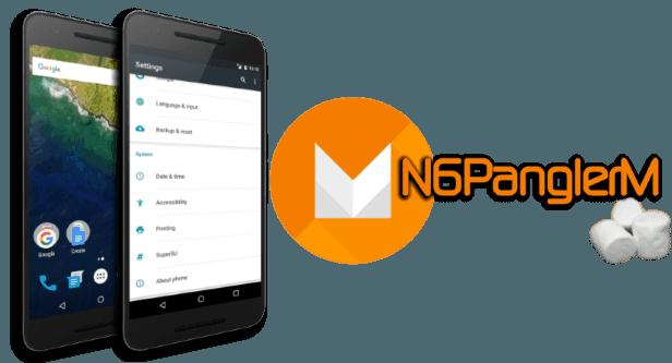 N6PanglerM Rom for Nexus 6p