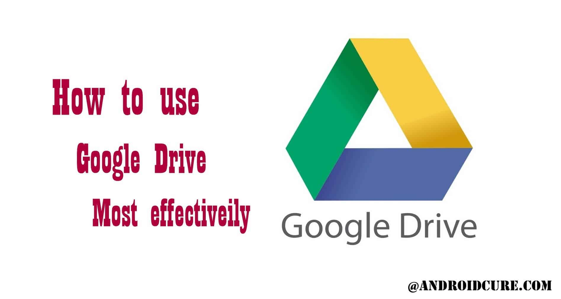 Photo of How to make best possible use of Google Drive