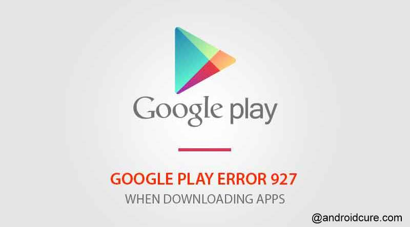 google play error 927 fix