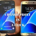 change proxy on Samsung Galaxy S7