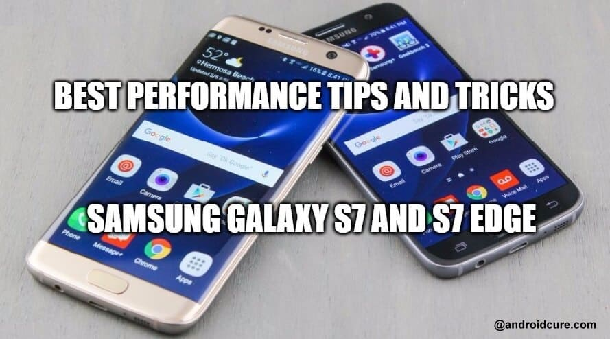 improve performance of Galaxy S7 and S7 Edge