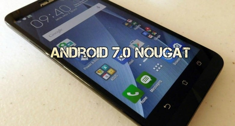 Photo of How to Update Asus Zenfone 2 Laser to Android 7.1 Nougat