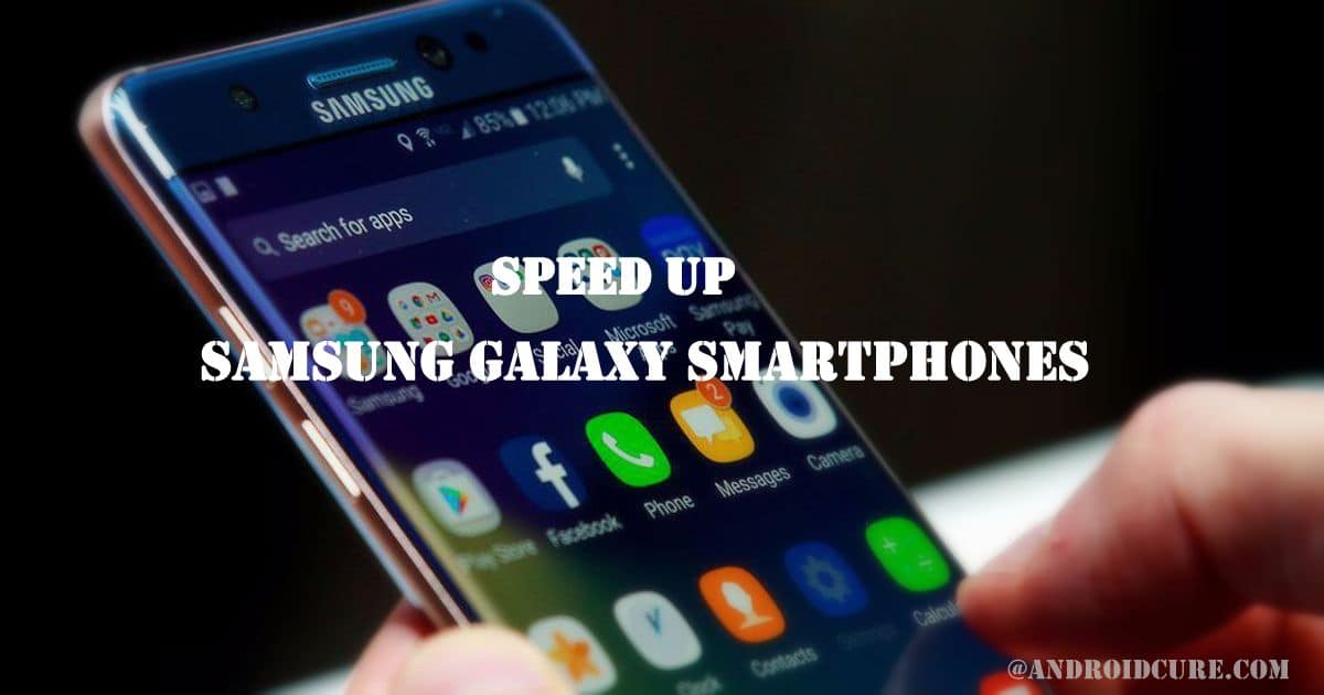 speed up samsung galaxy faster performance