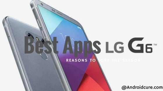 Photo of 10 Must Have Apps For LG G6