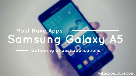 Photo of 10 Best Apps for Samsung Galaxy A5