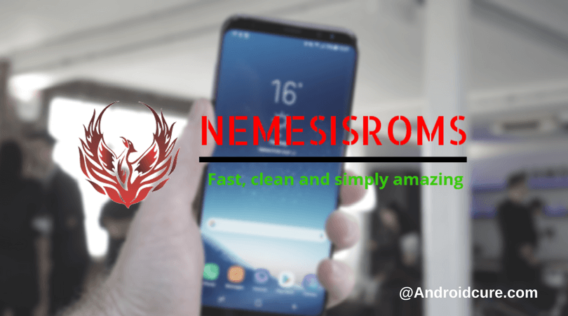 Photo of Nemesis: The best Custom Rom for Samsung Galaxy S8+