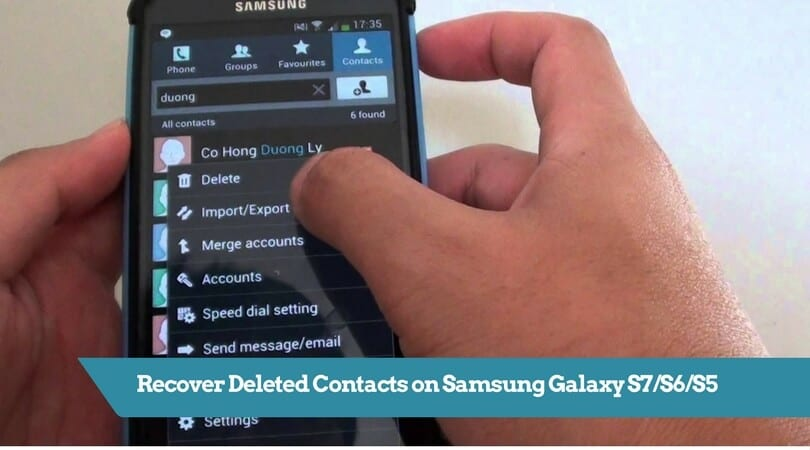 Recover Deleted Contacts on Samsung Galaxy S7/S6/S5