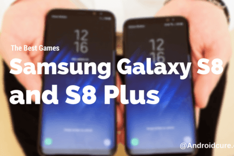 Best Games for Samsung Galaxy S8 and S8+