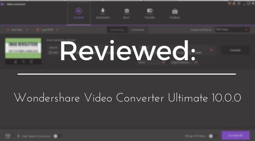 Photo of Reviewed: Wondershare Video Converter Ultimate 10.0.0 Is More Professional and Multifunction Than Before