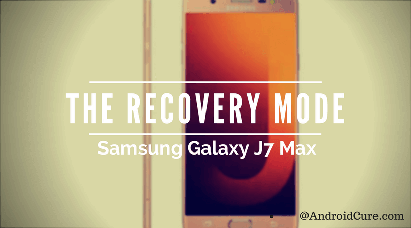Enter Recovery Mode on Samsung Galaxy J7 Max