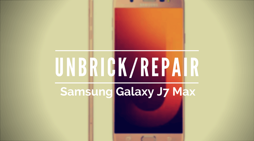 Photo of How to Repair / Unbrick Samsung Galaxy J7 Max with Stock Firmware