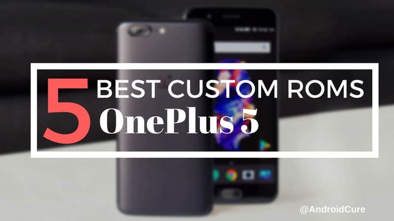 Photo of 5 Best Custom ROMs for OnePlus 5 – High Performance, and Customization