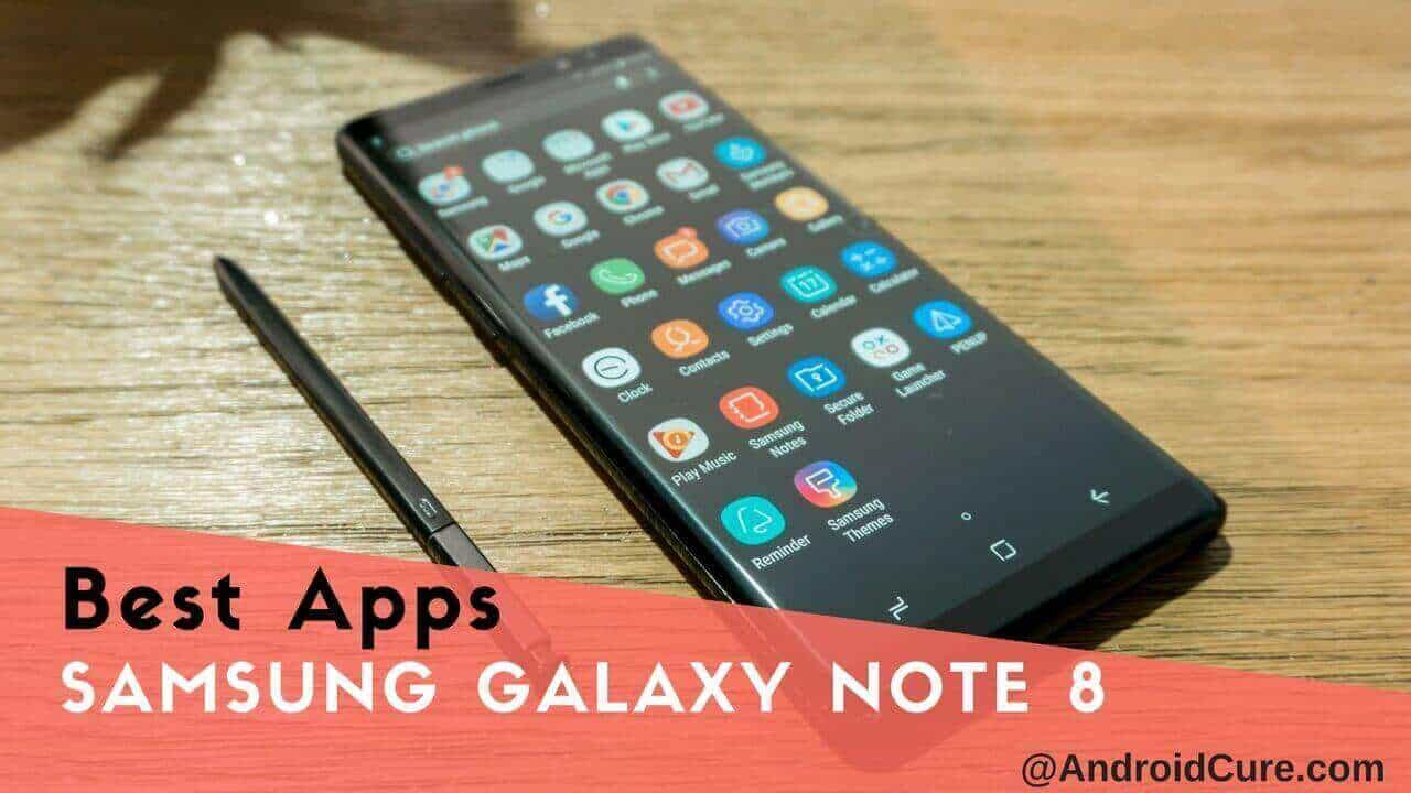 50+ Best Apps for Samsung Galaxy Note 8