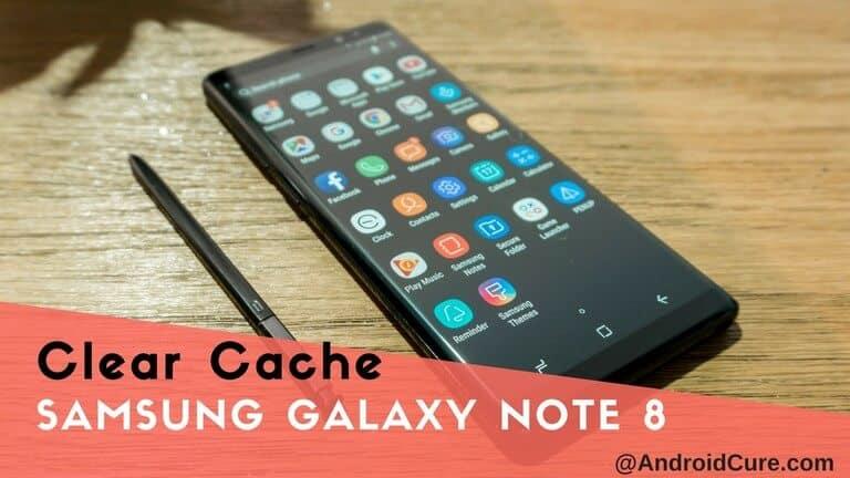 delete cache on Samsung Galaxy Note 8