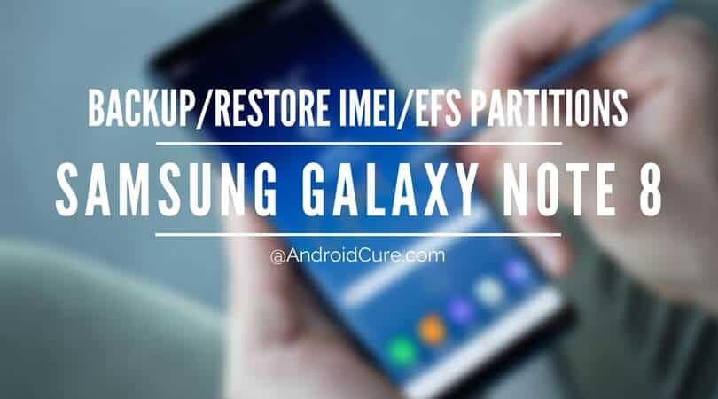 Samsung Galaxy Note 8: Backup/Restore EFS and IMEI Partitions