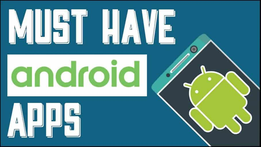 must have android apps needs