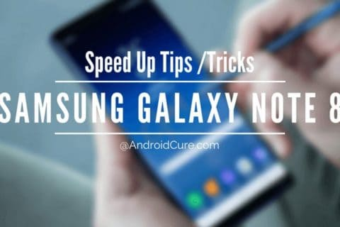 How to Speed up Samsung Galaxy Note 8 for maximum performance