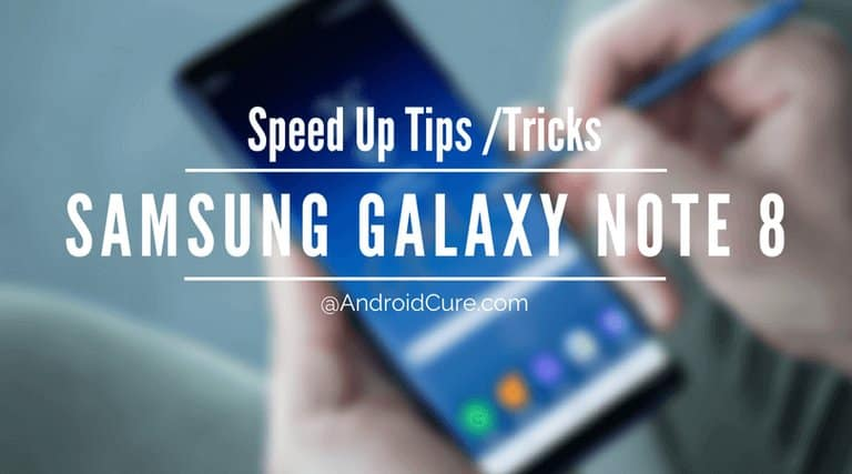 Photo of How to Speed up Samsung Galaxy Note 8 for maximum performance