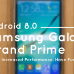 Update Samsung Galaxy Grand Prime to Android 8.0 Oreo