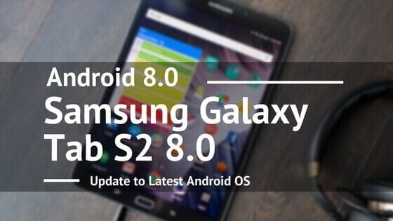 Update Samsung Galaxy Tab S2 8.0 to Android 8.0