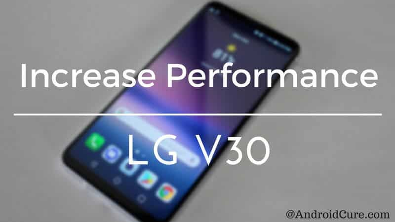 Photo of How to Speed Up LG V30 for Faster-Smoother Performance