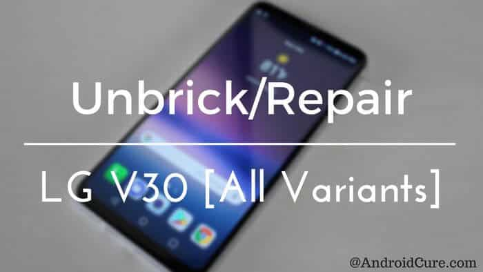 Photo of How to unbrick/repair LG V30 using stock firmware [All Variants]