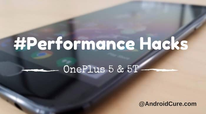 Speed Up OnePlus 5T for faster performance