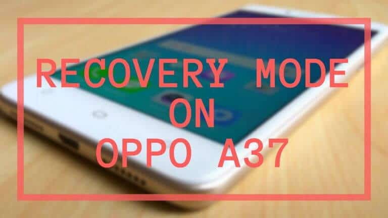 Enter Recovery mode on Oppo A37