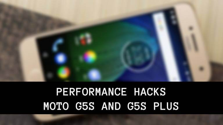 Speed up Moto G5S Plus for faster performance