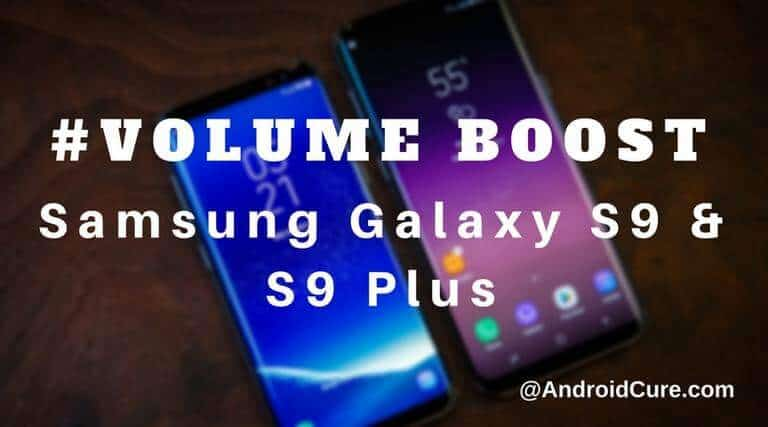 Increase volume Galaxy S9 Plus