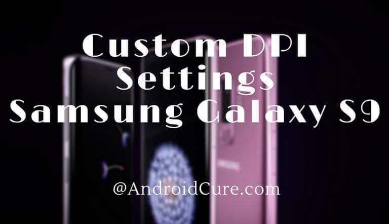 Change the DPI Settings on Samsung Galaxy S9