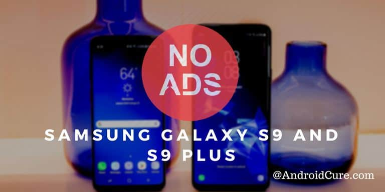 Photo of How to Disable Ads on Samsung Galaxy S9 /S9+ [Rootless Adblocker]