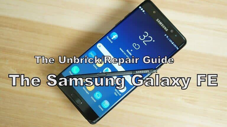 Photo of How to Unbrick Samsung Galaxy Note FE with stock firmware