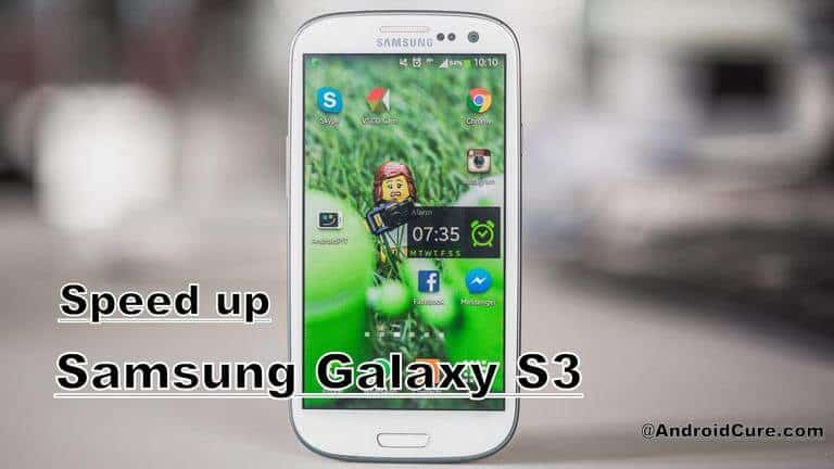 Speed Up Samsung Galaxy S3 for faster performance