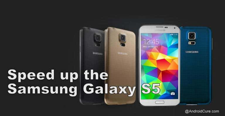 How to speed up Samsung Galaxy S5 for faster performance