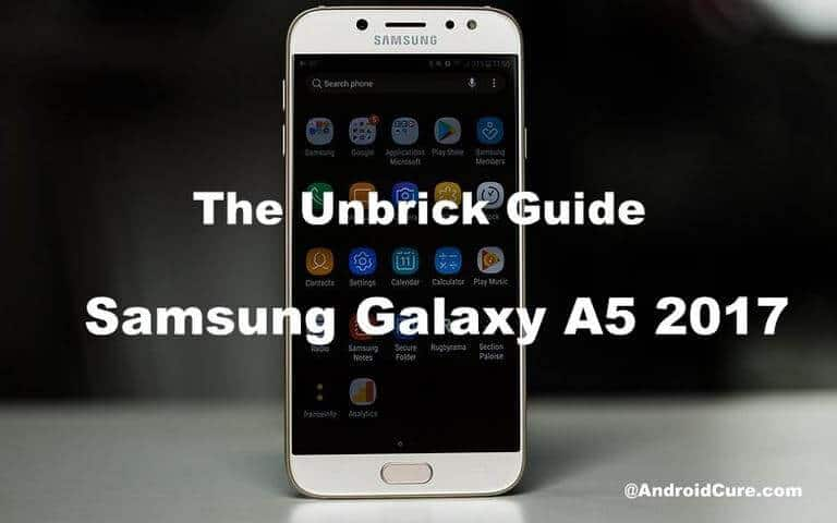 Photo of How to unbrick Samsung Galaxy A5 2017 with stock firmware