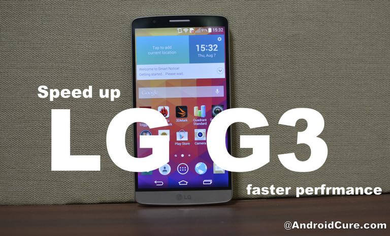 Speed up LG G3 for faster performance
