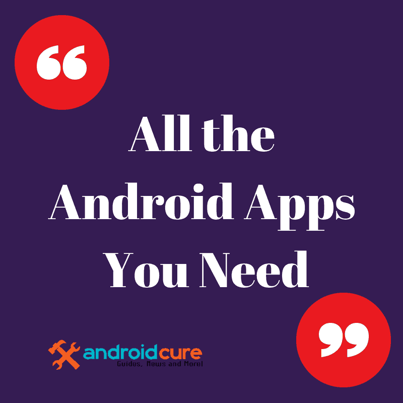 All the Android Apps You Need