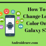 How To Change Led Color On Galaxy S7 or Android Phone