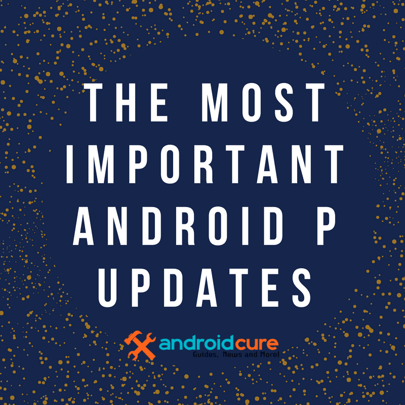 Android P Updates