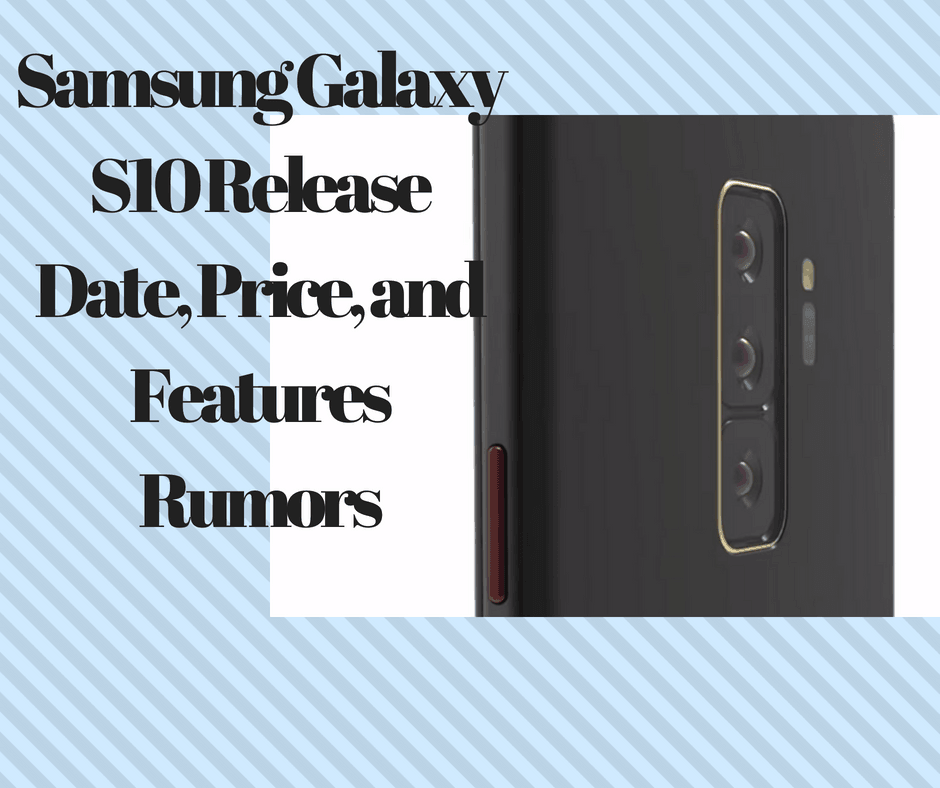Photo of Samsung Galaxy S10 Release Date, Price, and Features Rumors