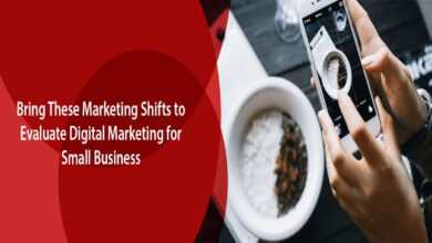 Photo of Bring These Marketing Shifts to Evaluate Digital Marketing for Small Business