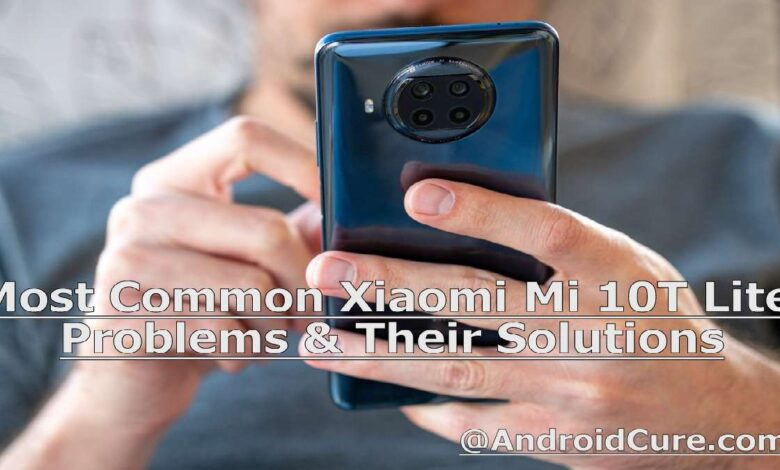 Most Common Xiaomi Mi 10T Lite Problems & Their Solutions