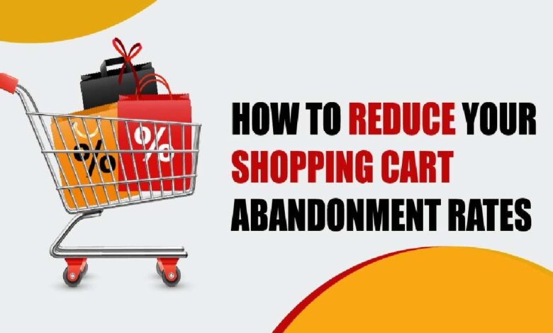 How to Reduce Your Shopping Cart Abandonment Rates